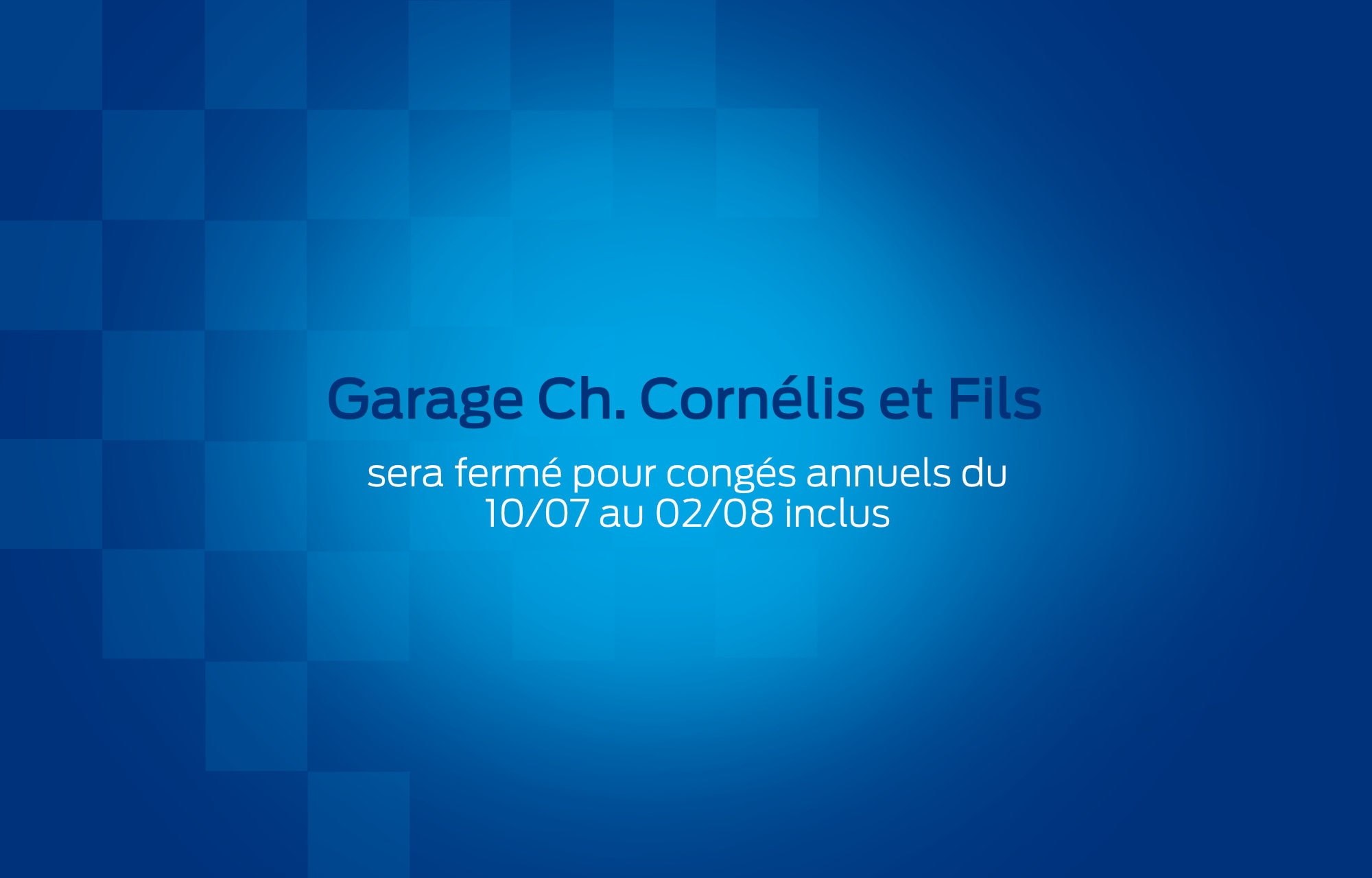 Le Garage Ch. Cornélis et Fils part en vacances