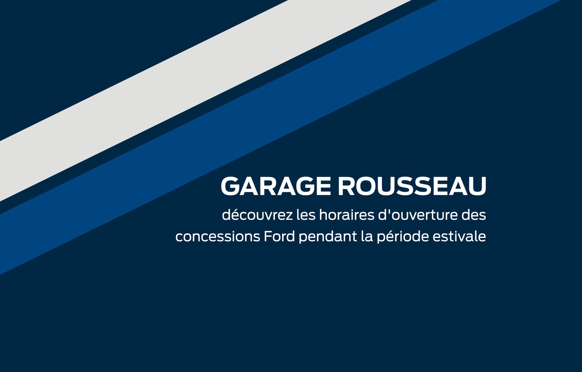 Horaires d'ouverture   **Garage Rousseau**