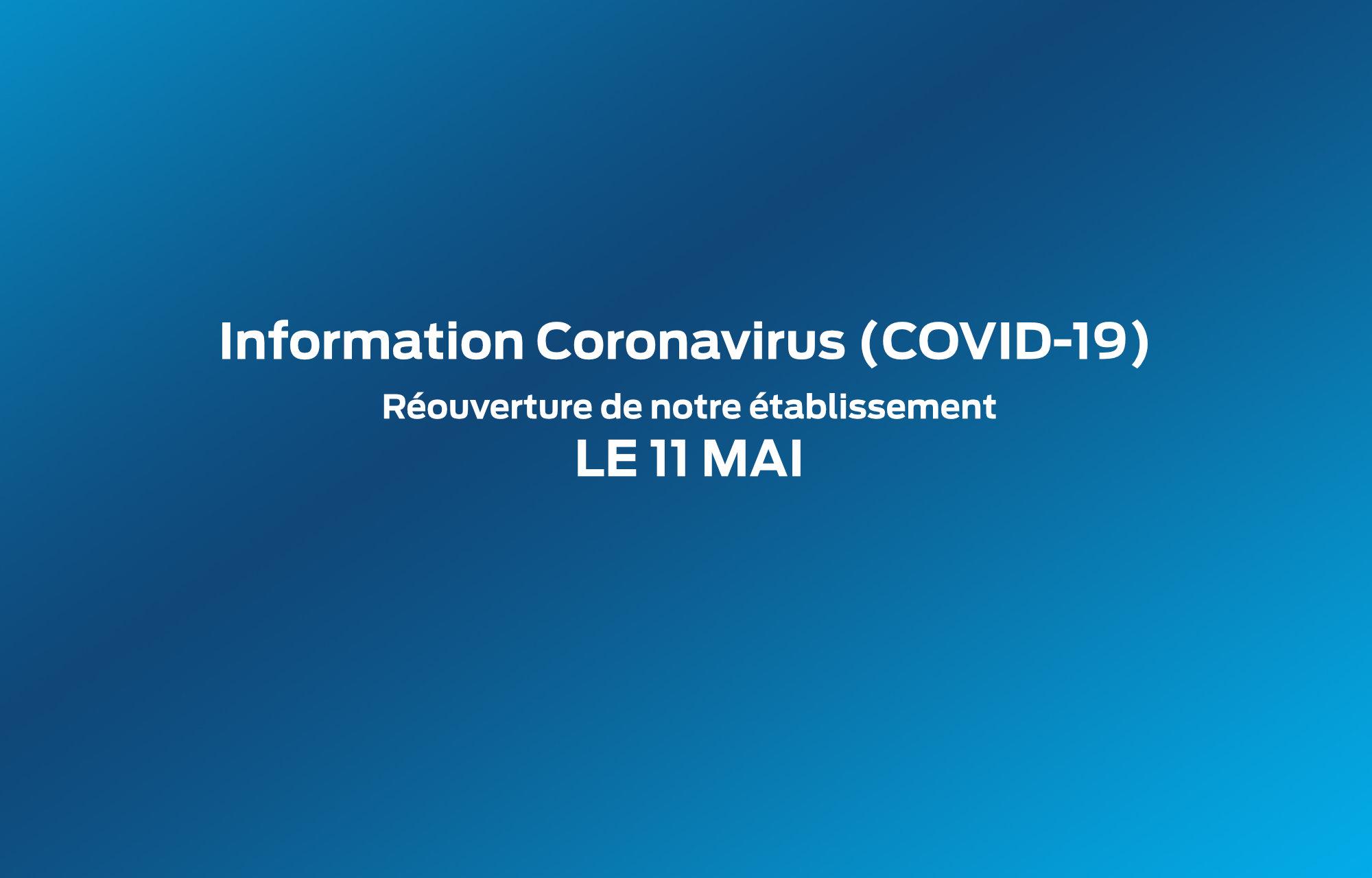 **Information importante COVID-19** : Reprise de nos activités