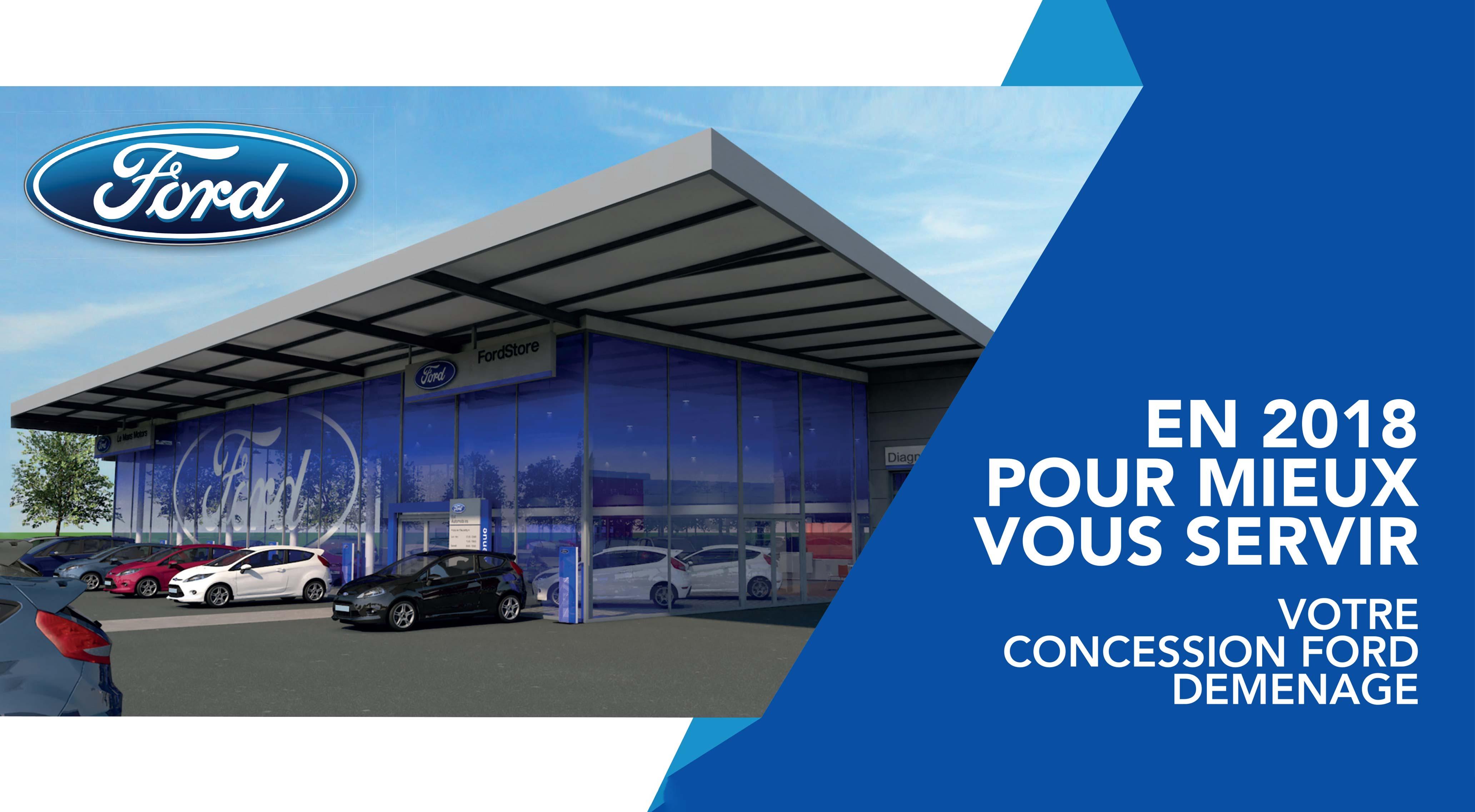 En 2018, votre concession Ford Le Mans déménage.