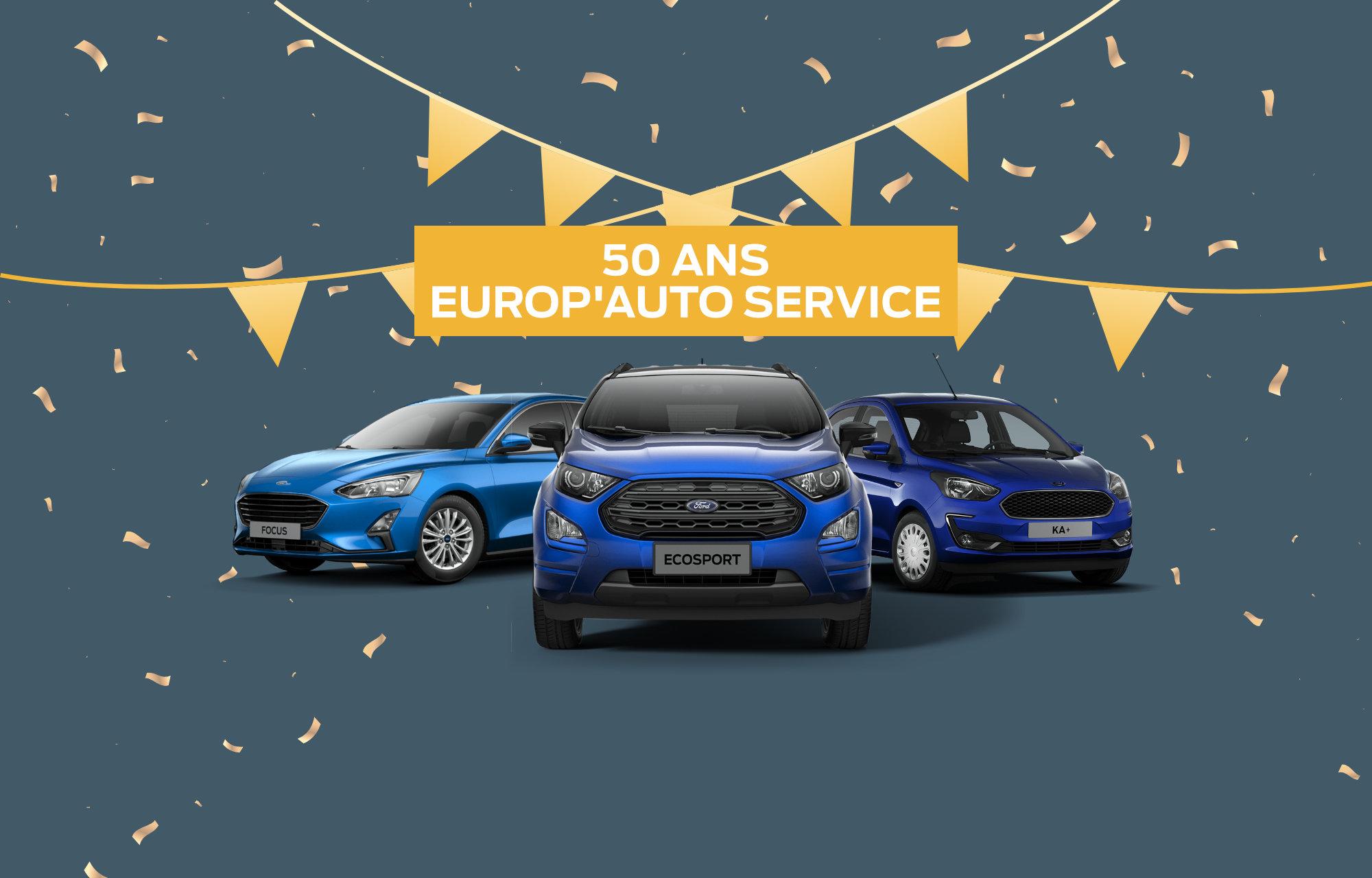 Ford Europ'Auto Service Fête ses 50 ans !