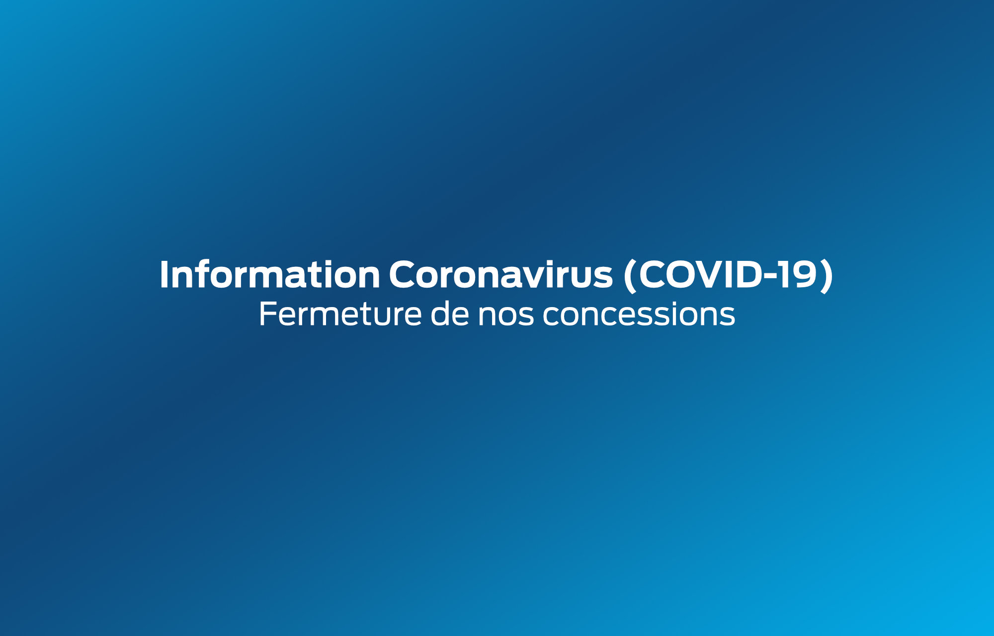 **Information importante : COVID-19**
