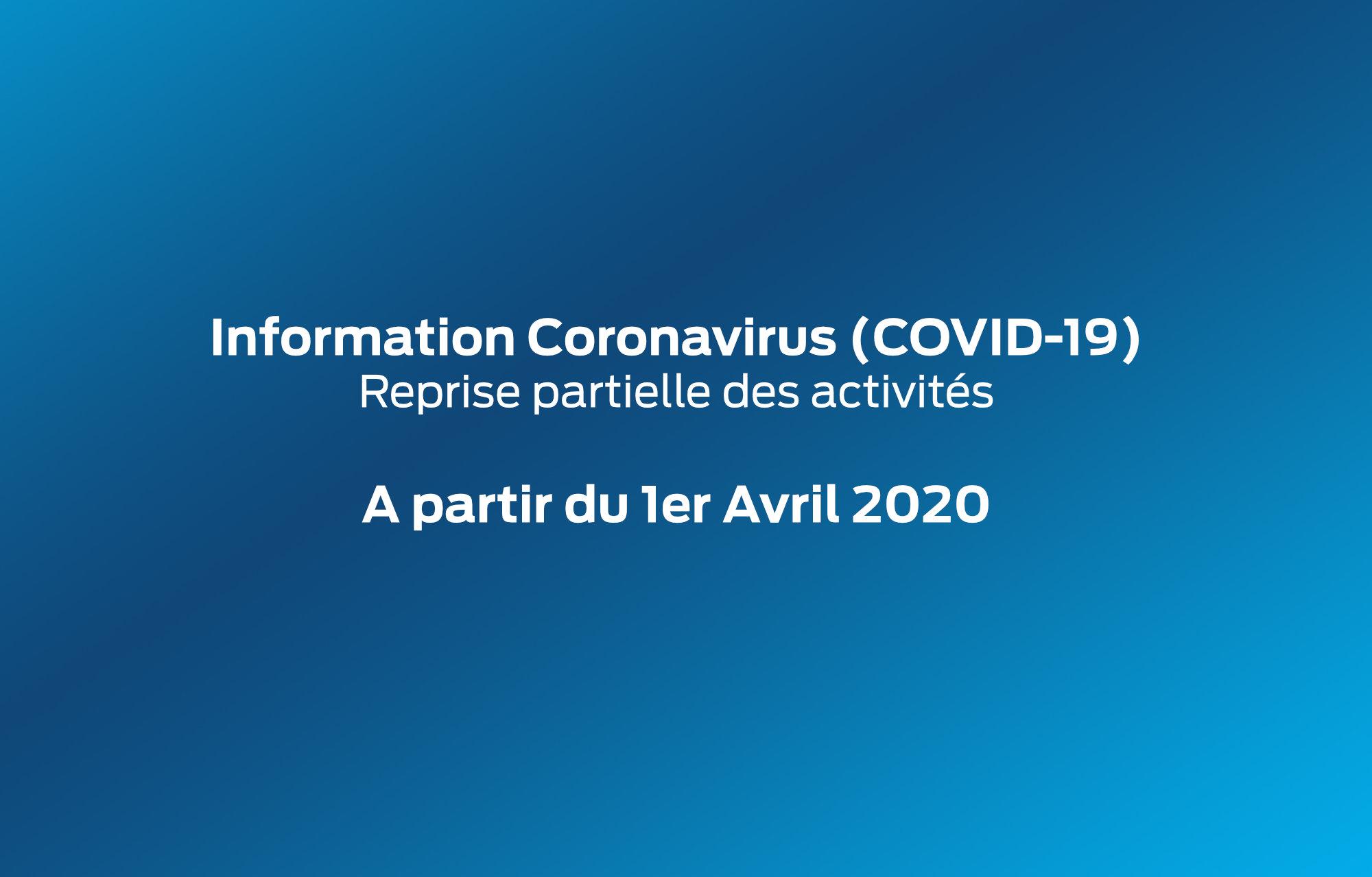 **Information importante COVID-19** : Reprise partielle des activités