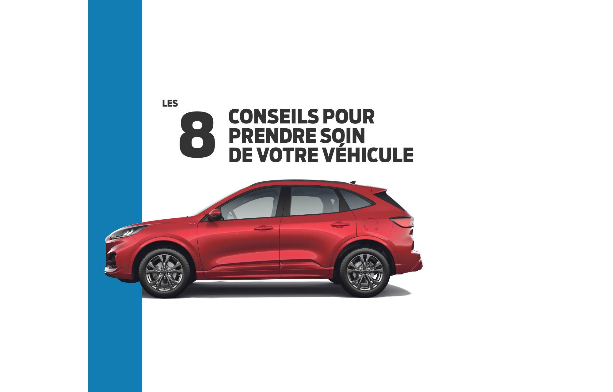Les **8 conseils** du **Groupe Saint Christophe** pour prendre soin de votre Ford !