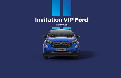 **Invitation VIP Ford :** faites partie des premiers sur la liste !