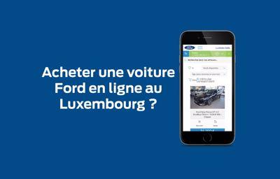 Acheter une voiture Ford en ligne au Luxembourg ?