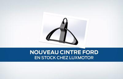 **Nouveau Cintre Ford** chez LuxMotor