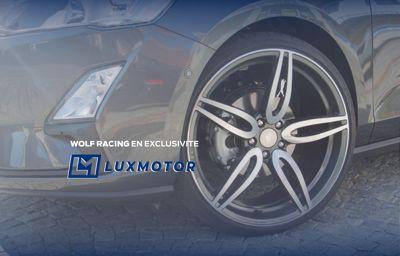 **Wolf Racing** en exclusivité chez **LuxMotor**