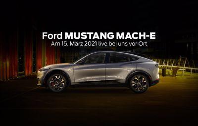 Mustang Mach-E live bei uns