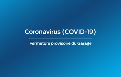 Fermeture provisoire - **Coronavirus**