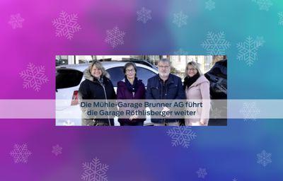 Die Mühle-Garage Brunner AG führt die Garage Röthlisberger weiter