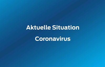 Aktuelle Situation - Coronavirus