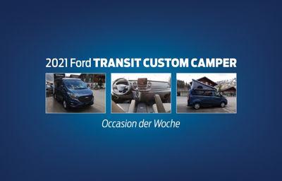 Occasion der Woche - 2021 Ford Transit Custom