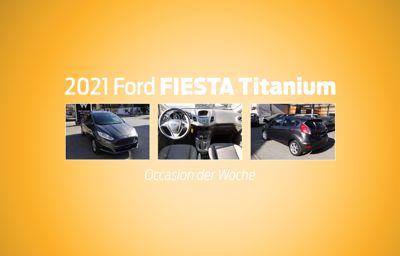 Occasion der Woche - 2016 Ford FIESTA Titanium