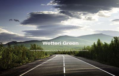 WETTERI GREEN -Turvallinen valinta ajotarpeidesi mukaan