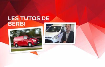 Les tutos de Berbi : Ford Transit Custom