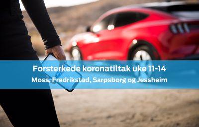 Forsterkede koronatiltak uke 11-14 i Moss, Fredrikstad, Sarpsborg og Jessheim