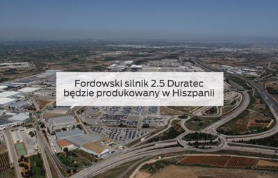 Fordowski silnik 2.5 Duratec będzie produkowany w Hiszpanii