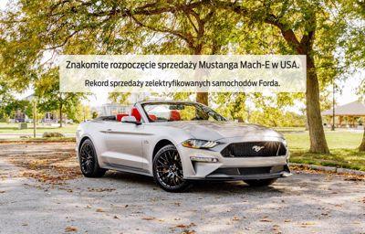 Znakomite rozpoczęcie sprzedaży Mustanga Mach-E w USA