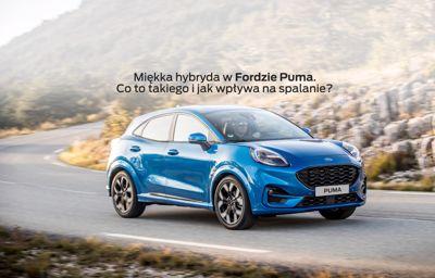 Miękka hybryda w Fordzie Puma. Co to takiego i jak wpływa na spalanie?