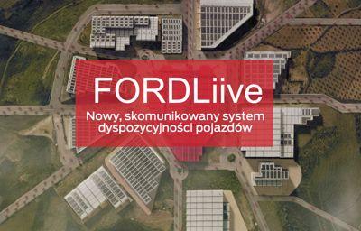 FORDLiive - nowy, skomunikowany system dyspozycyjności pojazdów