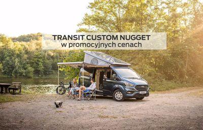 Ford Transit Custom Nugget w promocyjnych cenach