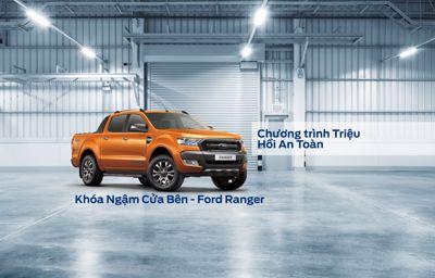 Lời Nhắc: Chương trình triệu hồi an toàn - Thay thế Khóa ngậm cửa bên xe Ford Ranger