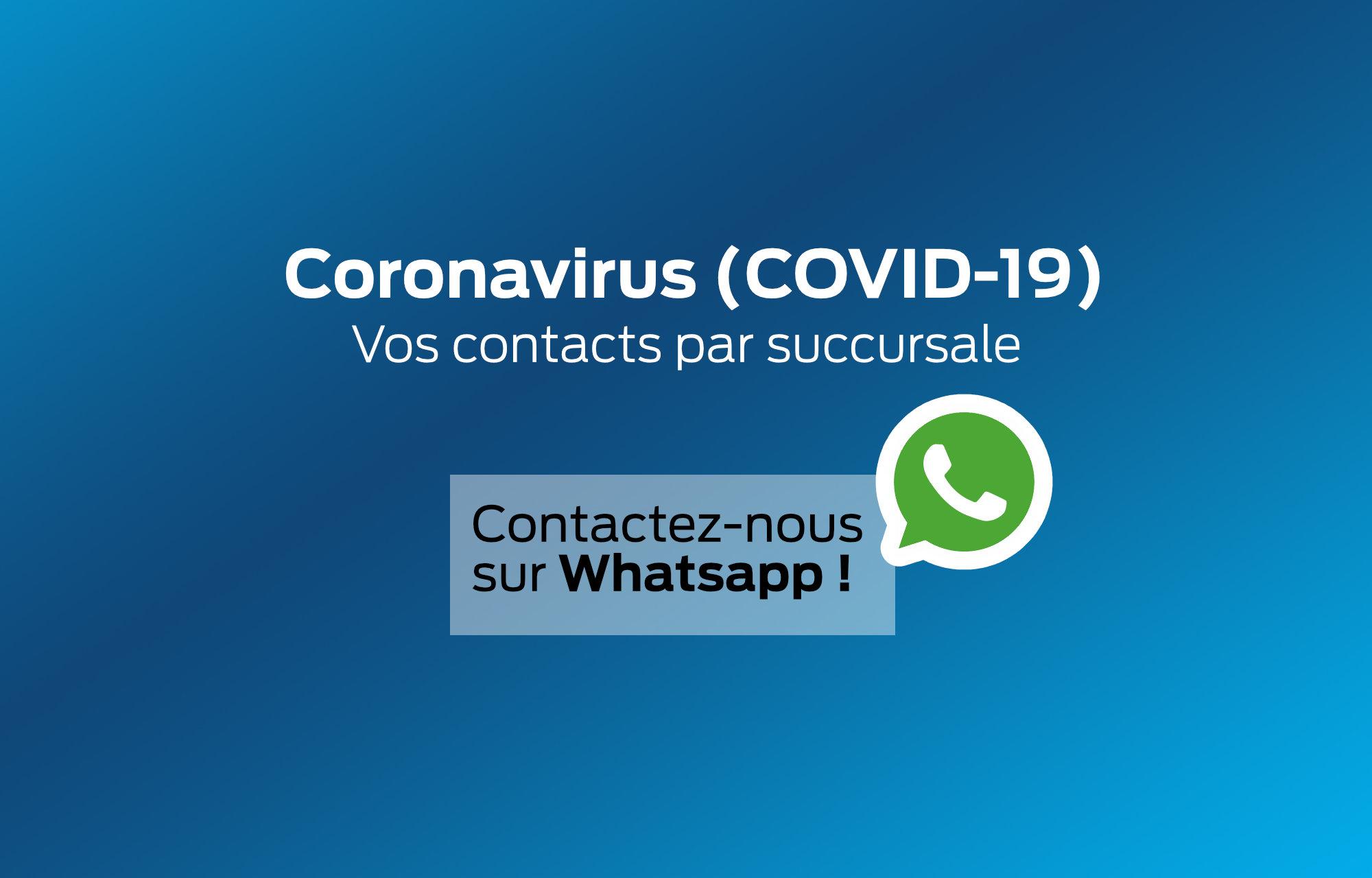 **Coronavirus** : Vos contacts par succursale