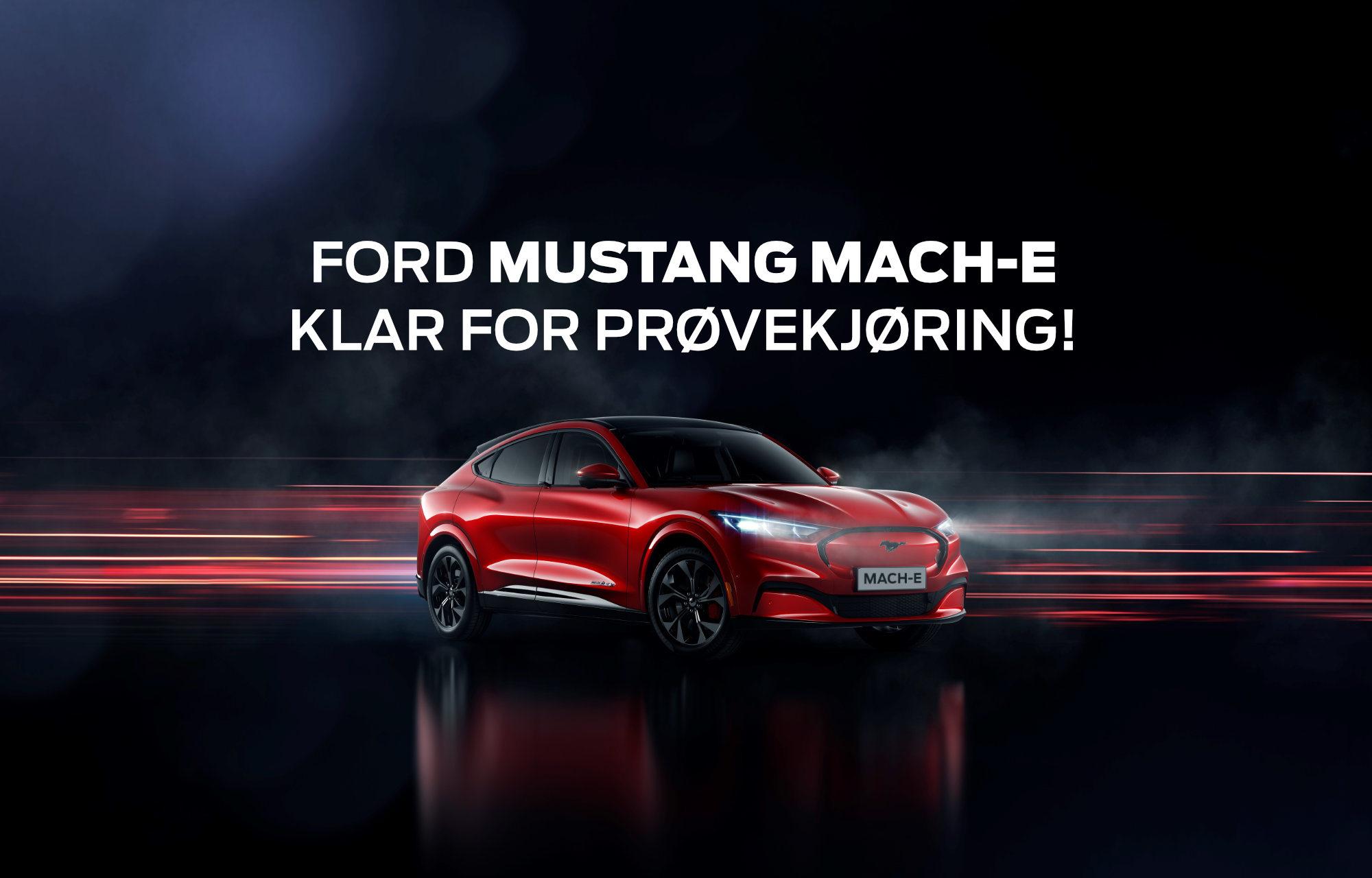 Ford Mustang Mach-E klar for prøvekjøring!