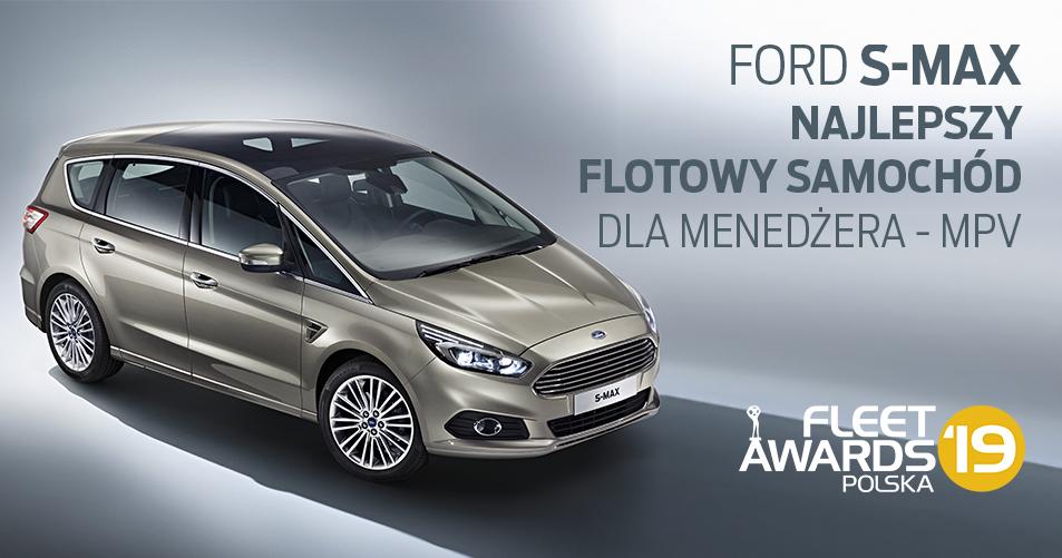 Ford S-MAX w gronie zwycięzców Plebiscytu Fleet Awards Polska 2019!