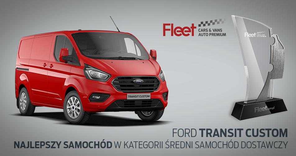 Ford Transit Custom Najlepszy średni samochód dostawczy w testach Fleet Cars&Vans i Fleet Auto Premium 2019
